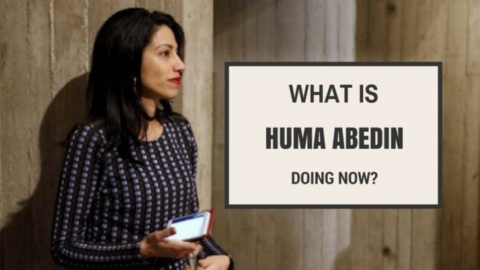 what is huma abedin doing now
